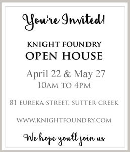 sutter creek knight foundry open house april 22 and May 27, 2017